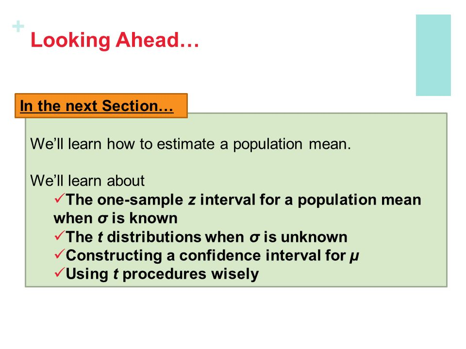 + Looking Ahead… We'll learn how to estimate a population mean.