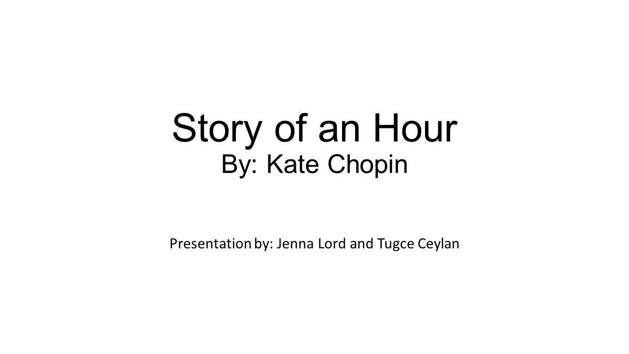story of an hour by kate chopin character 2014-10-13 in kate chopin's the story of an hour, the main character is mrs mallard, a woman who is depicted mourning and rejoicing the supposed death of her husband brently mallard characterization in the story of an hour.