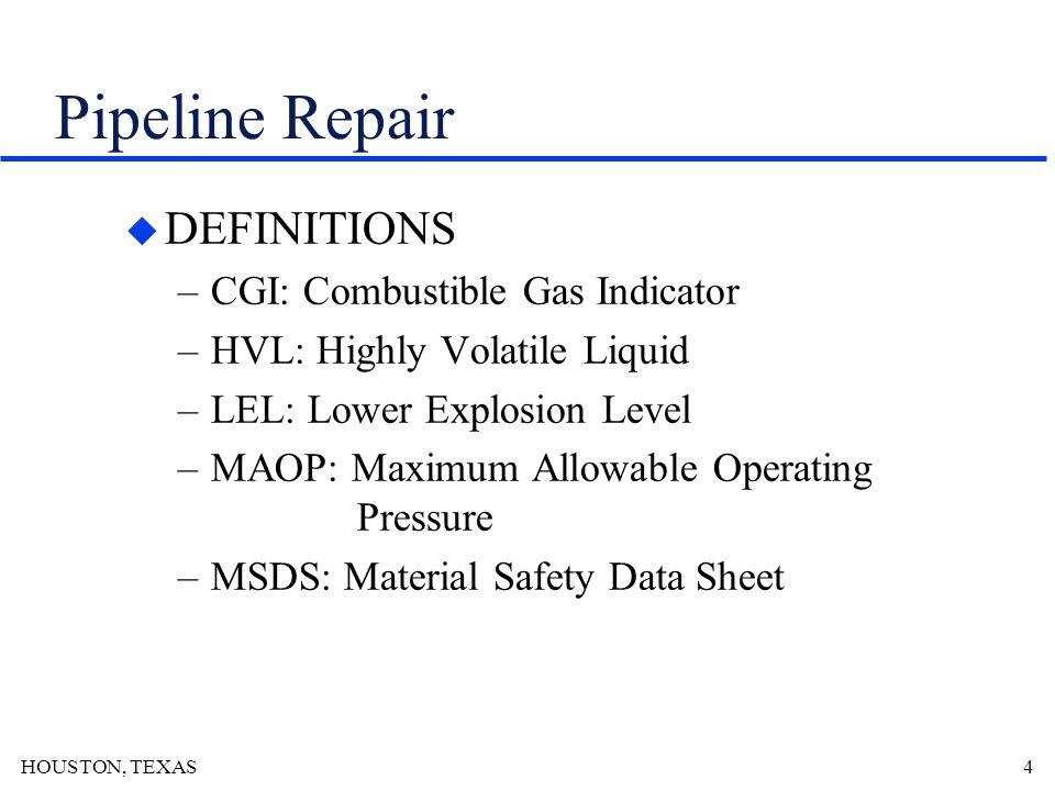 HOUSTON, TEXAS1 Pipeline Repair ENGINEERING SERVICES LP