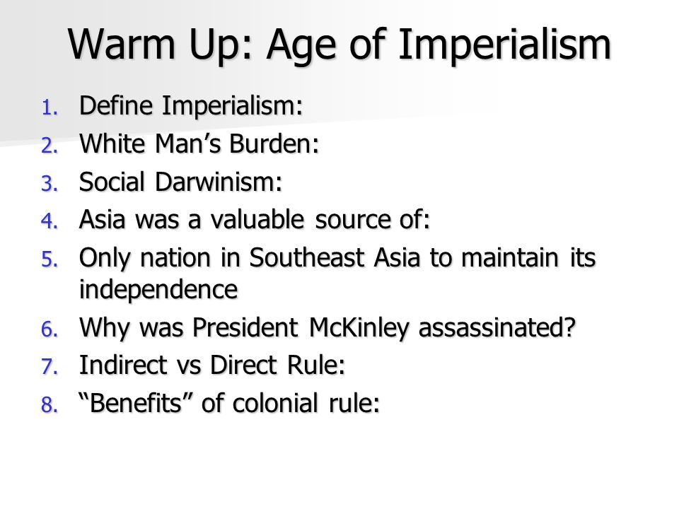 Warm Up: Age of Imperialism 1. Define Imperialism: 2.