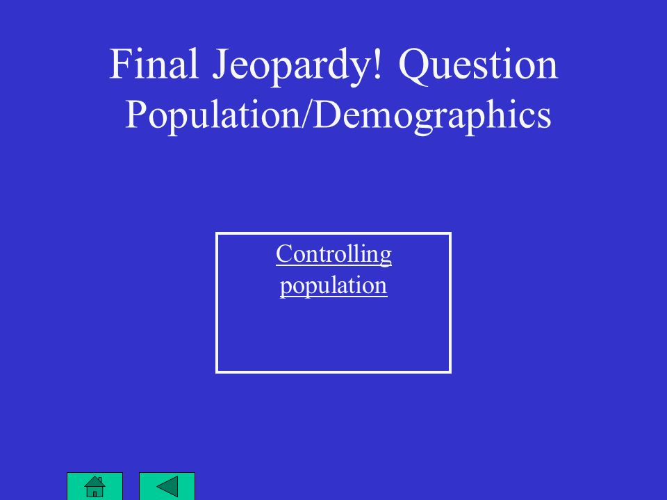 Final Jeopardy! Question Population/Demographics Controlling population