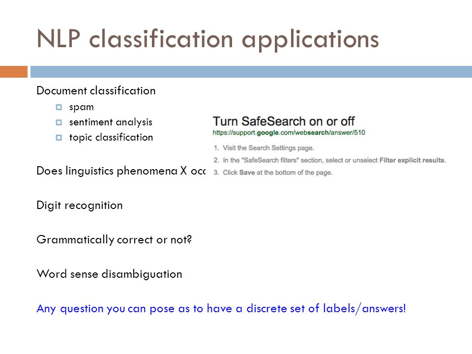 NLP classification applications Document classification  spam  sentiment analysis  topic classification Does linguistics phenomena X occur in text Y.