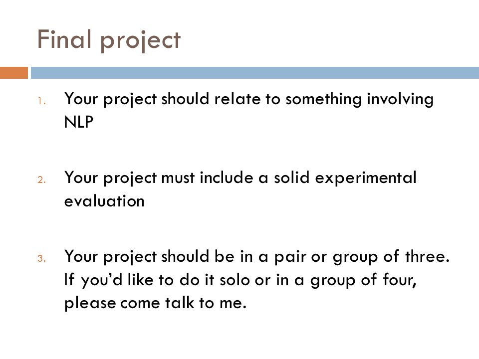 Final project 1. Your project should relate to something involving NLP 2.