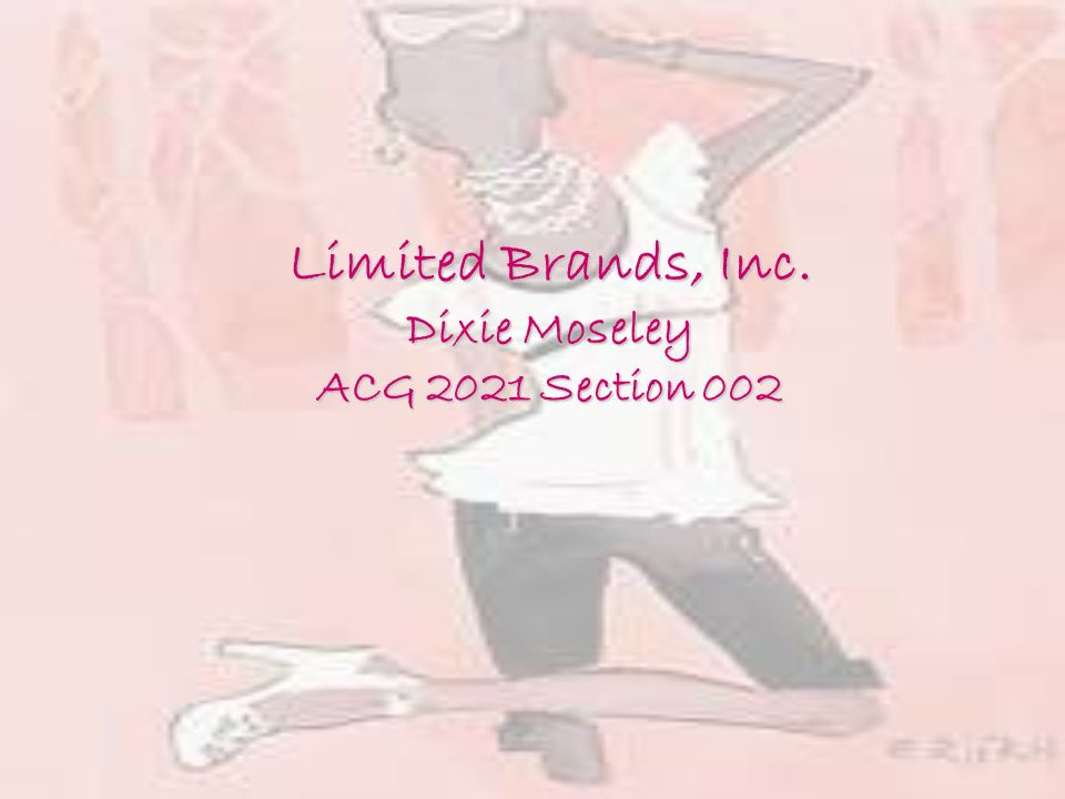 Limited Brands, Inc  Dixie Moseley ACG 2021 Section ppt download