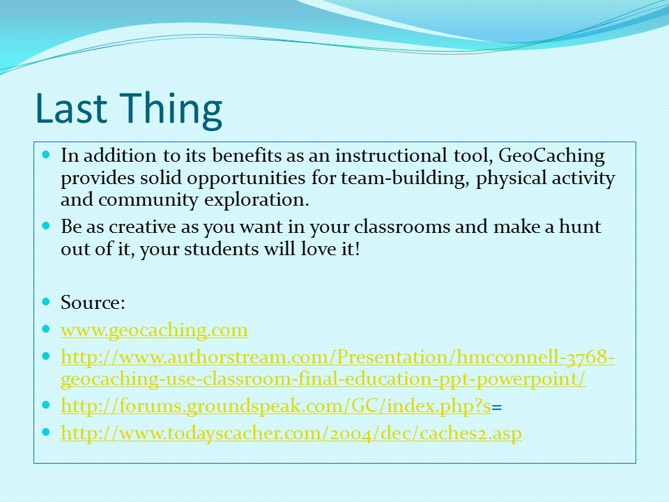 Last Thing In Addition To Its Benefits As An Instructional Tool GeoCaching Provides Solid Opportunities