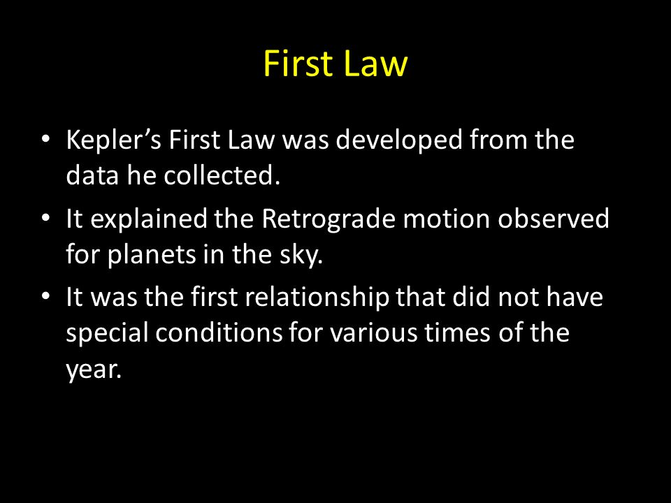 First Law Kepler's First Law was developed from the data he collected.