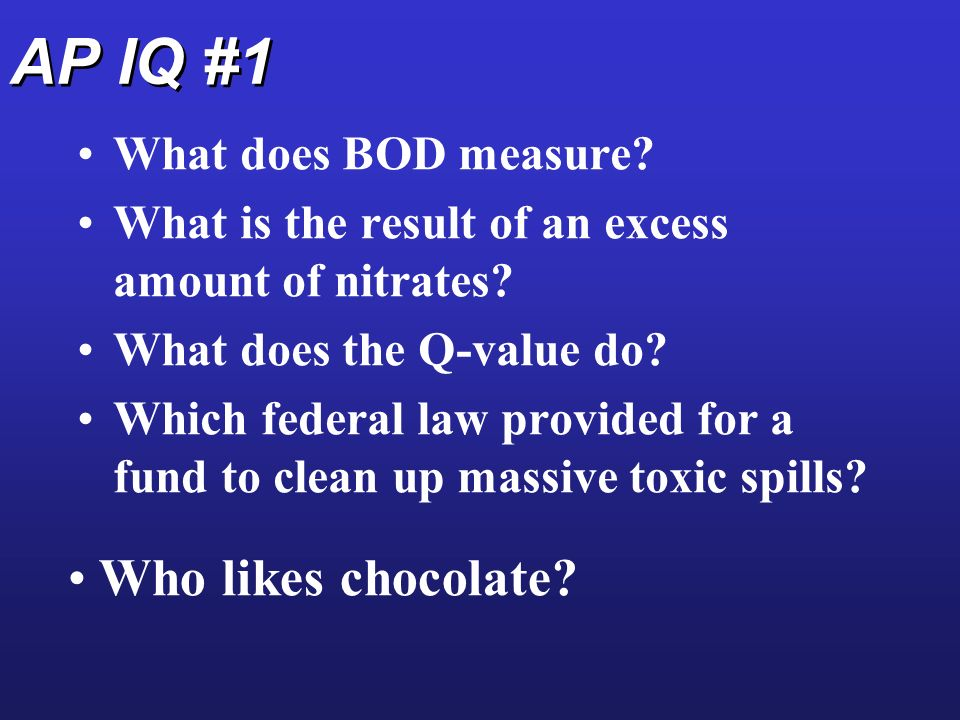 AP IQ #1 What does BOD measure. What is the result of an excess amount of nitrates.