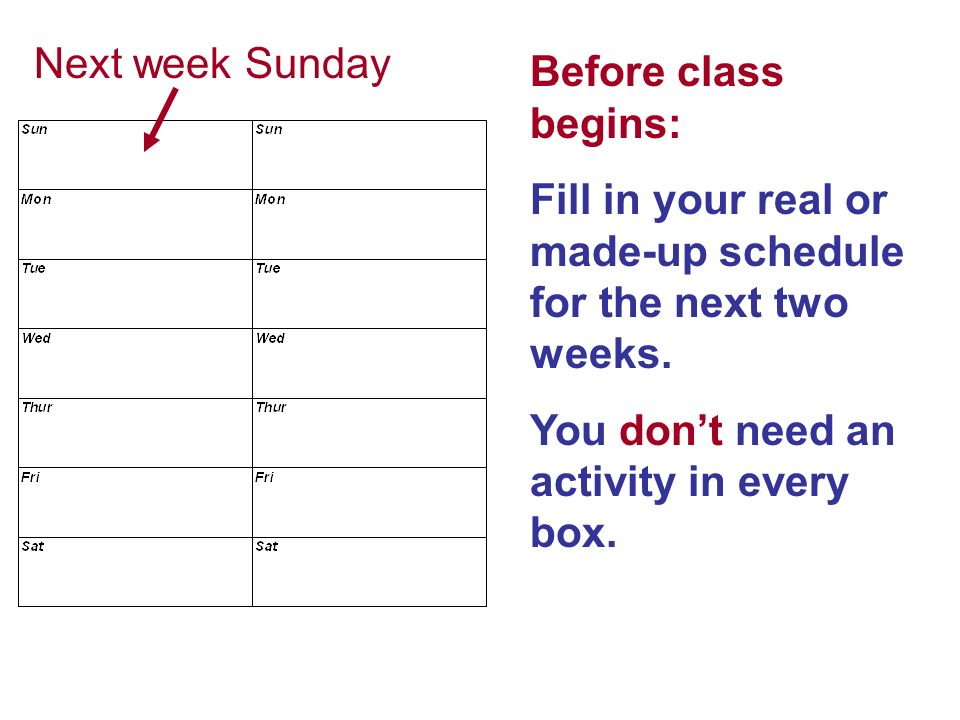before class begins fill in your real or made up schedule for the