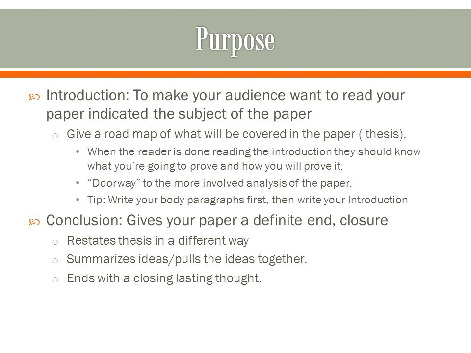  Introduction: To make your audience want to read your paper indicated the subject of the paper o Give a road map of what will be covered in the paper ( thesis).