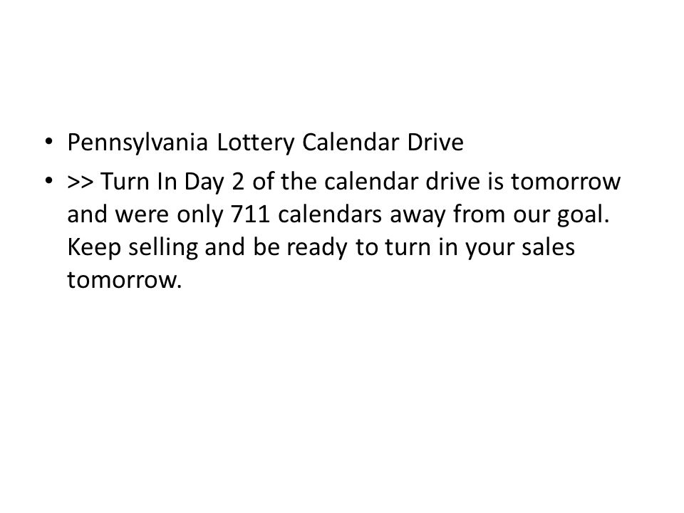 Pennsylvania Lottery Calendar Drive >> Turn In Day 2 of the calendar drive is tomorrow and were only 711 calendars away from our goal.