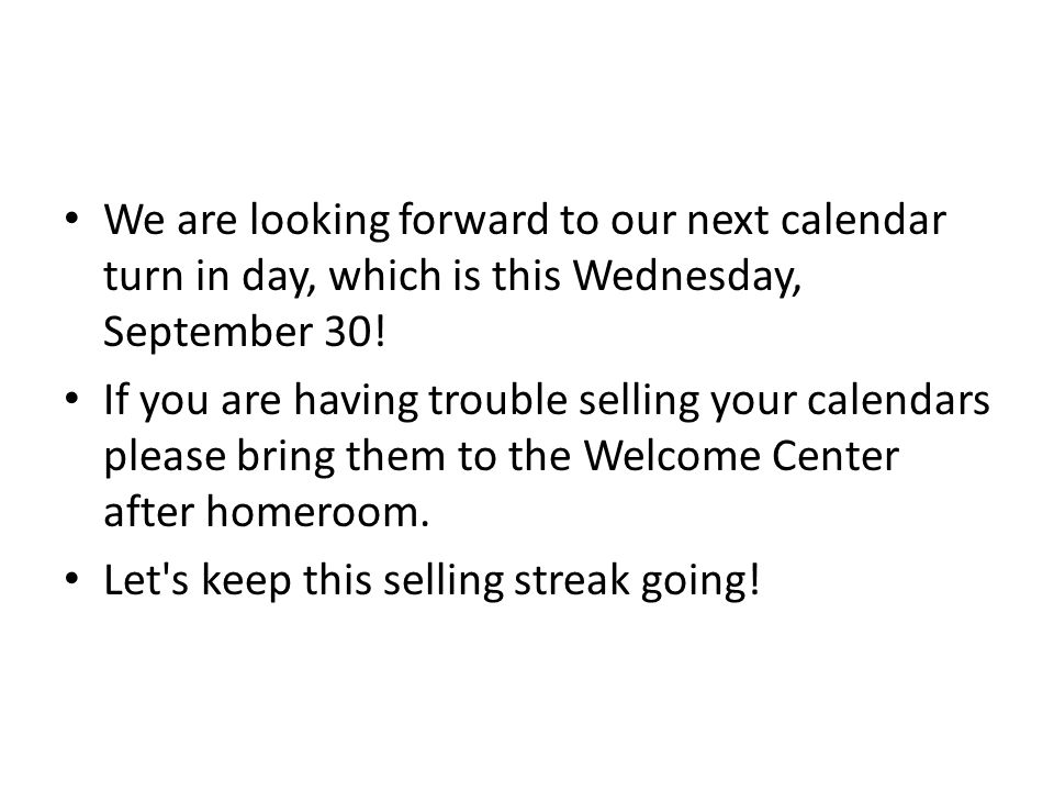 We are looking forward to our next calendar turn in day, which is this Wednesday, September 30.