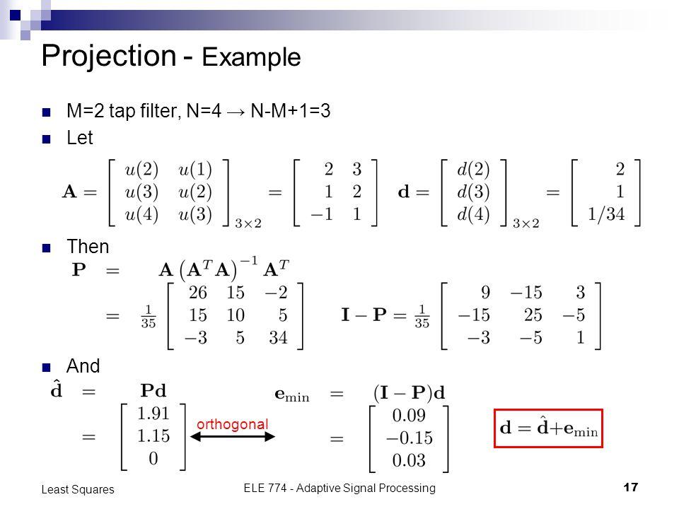 Least SquaresELE Adaptive Signal Processing 1 Method of