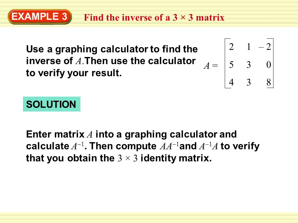 Example 3 Find The Inverse Of A Matrix Use Graphing Calculator To