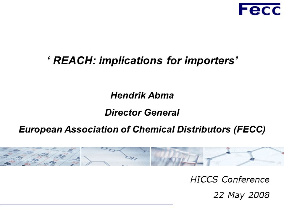 REACH: implications for importers' Hendrik Abma Director General