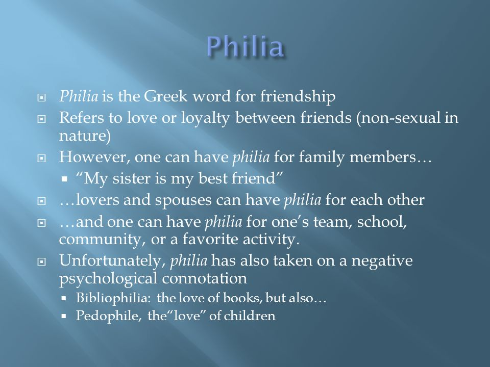 Philia Is The Greek Word For Friendship  Ef  A Refers To Love Or Loyalty Between Friends