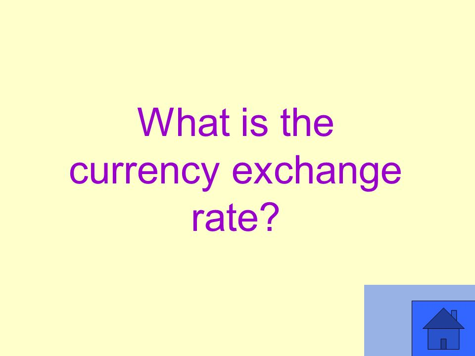 What is the currency exchange rate