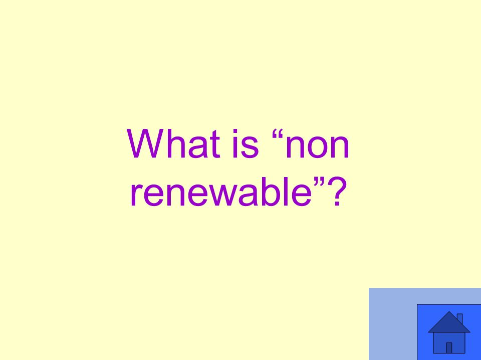 What is non renewable