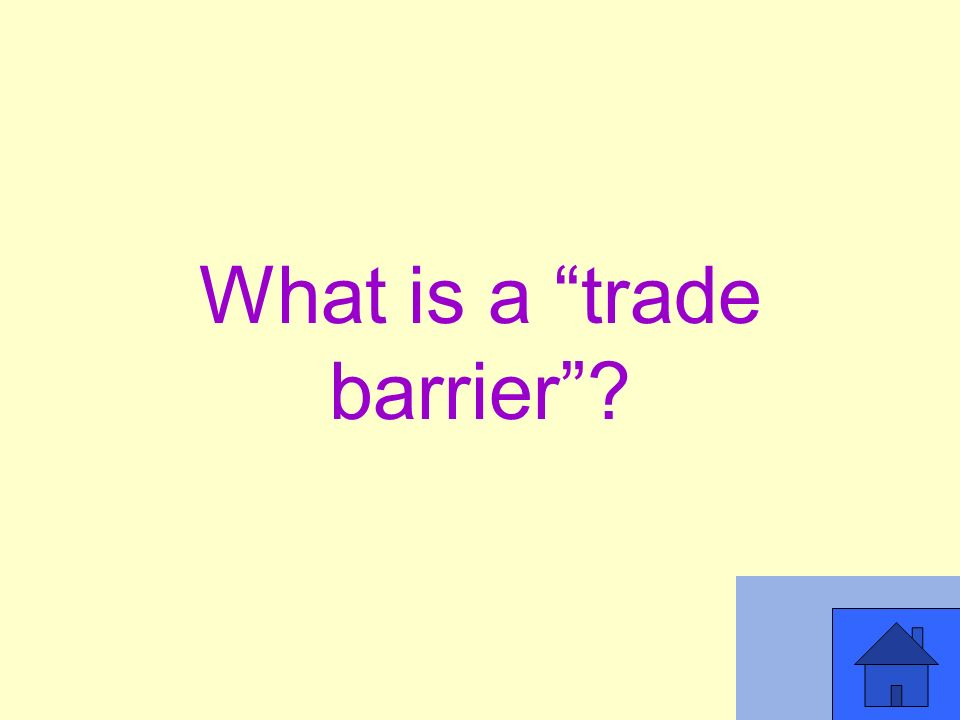 What is a trade barrier