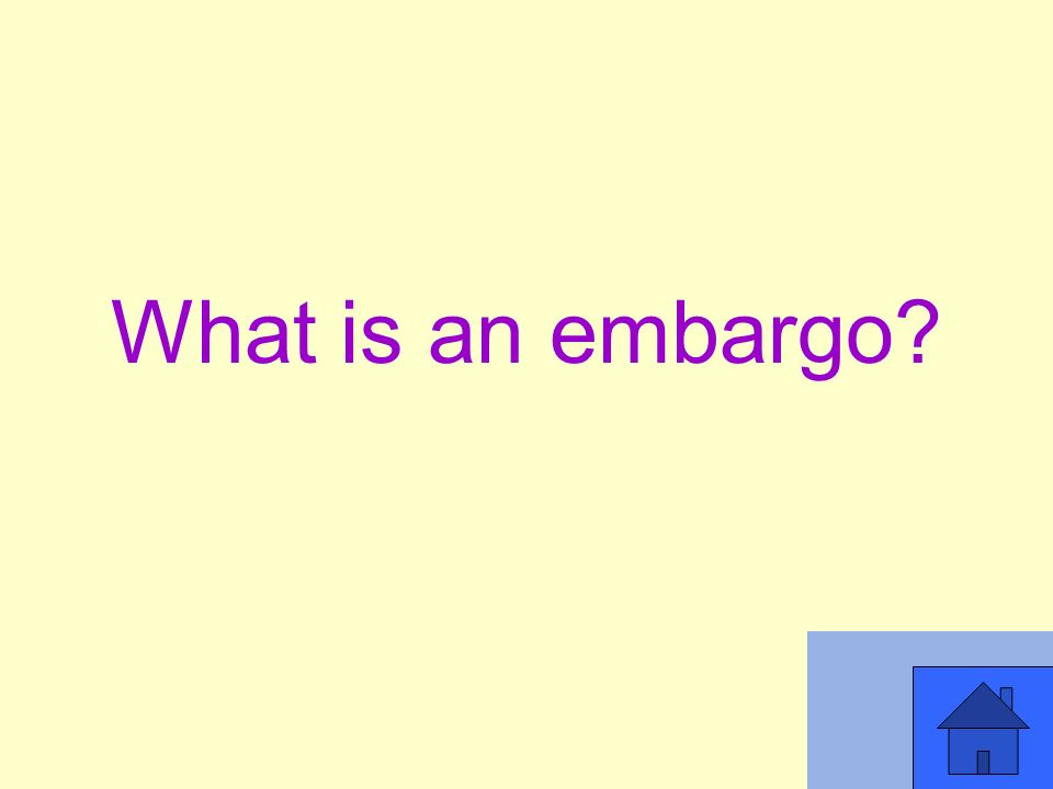What is an embargo