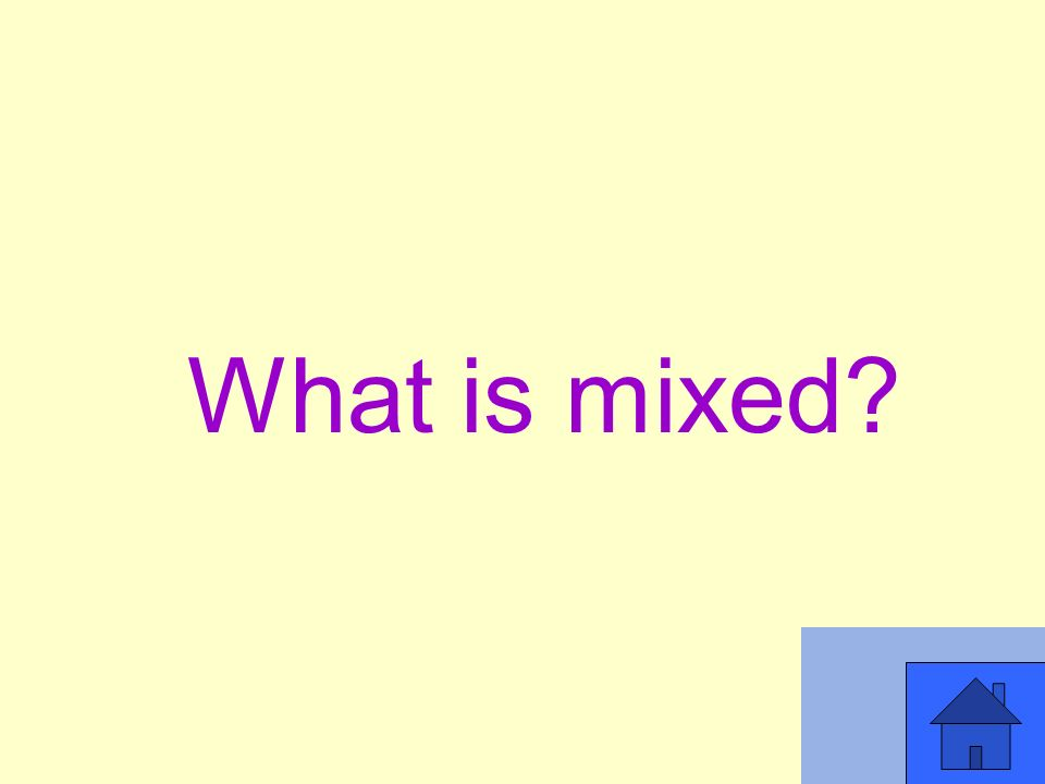 What is mixed