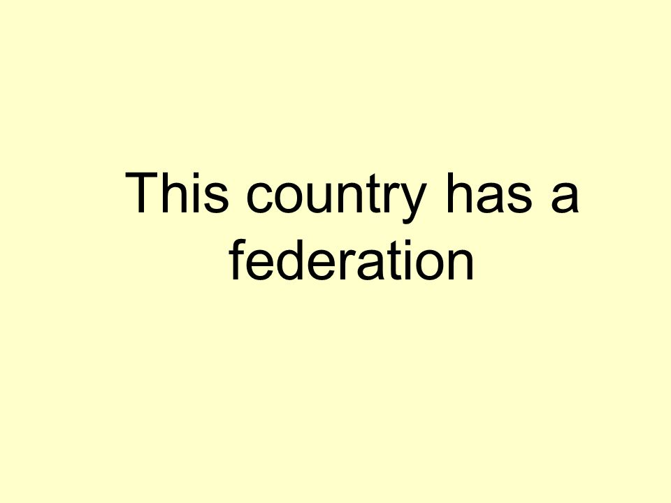This country has a federation