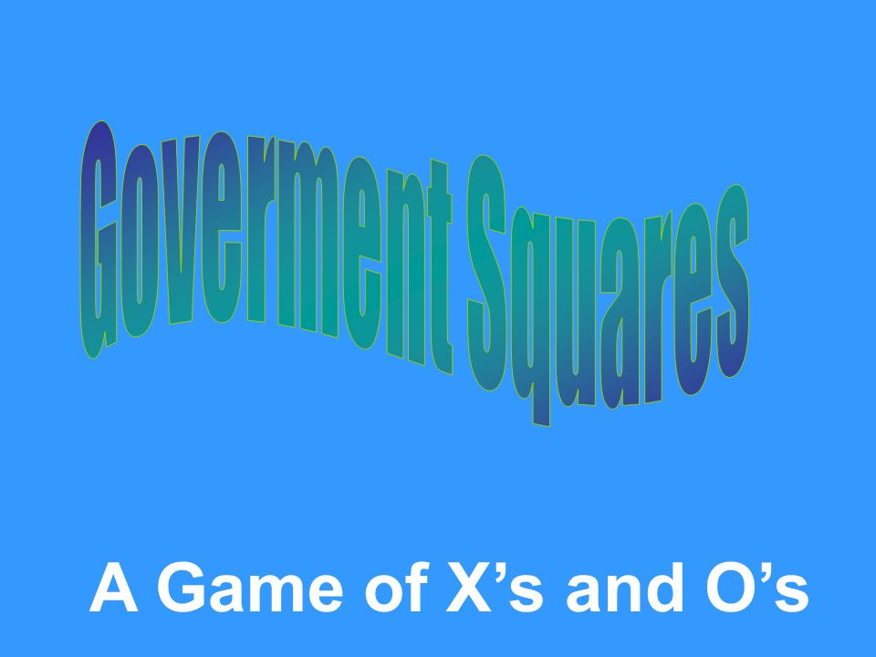 Ready for a quiz Play Government Squares