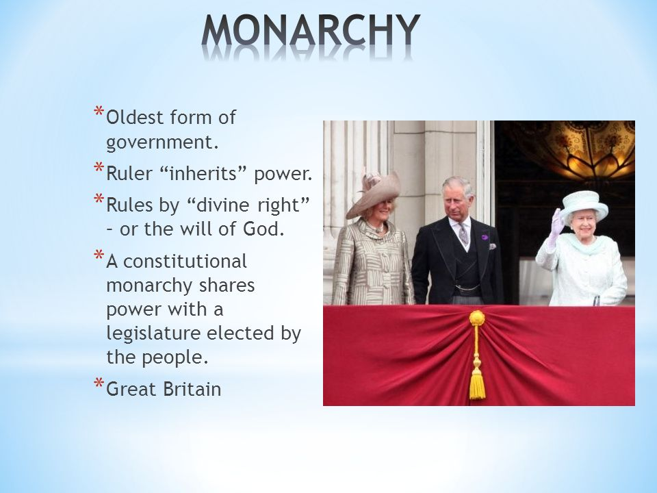 * Oldest form of government. * Ruler inherits power.