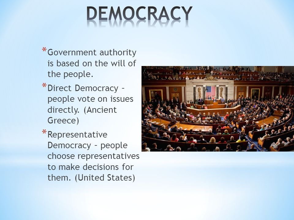 * Government authority is based on the will of the people.