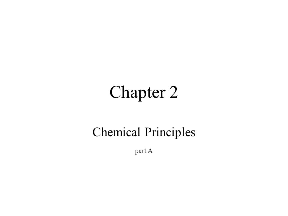 Chapter 2 Chemical Principles Part A LIFE In Term Of