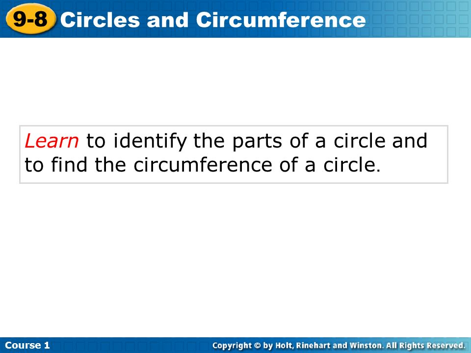Learn to identify the parts of a circle and to find the circumference of a circle.