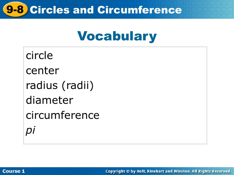 Vocabulary circle center radius (radii) diameter circumference pi Insert Lesson Title Here Course Circles and Circumference