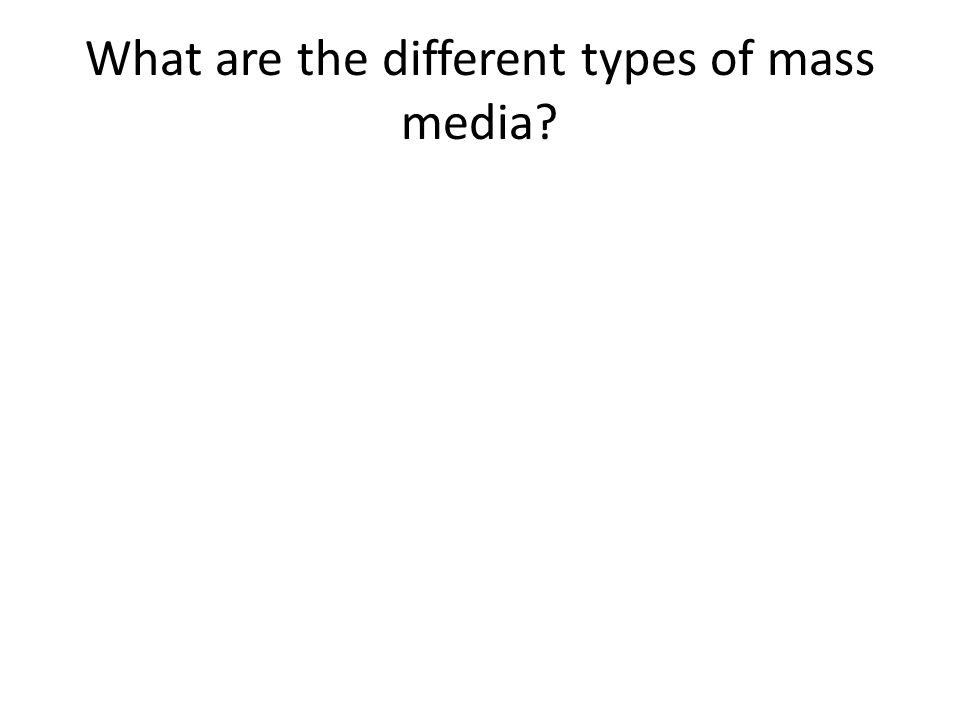 What are the different types of mass media