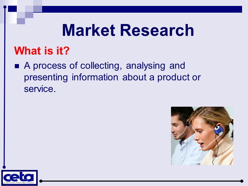 Market Research What is it.