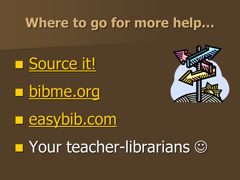 Where to go for more help… Source it. Source it!Source it!Source it.