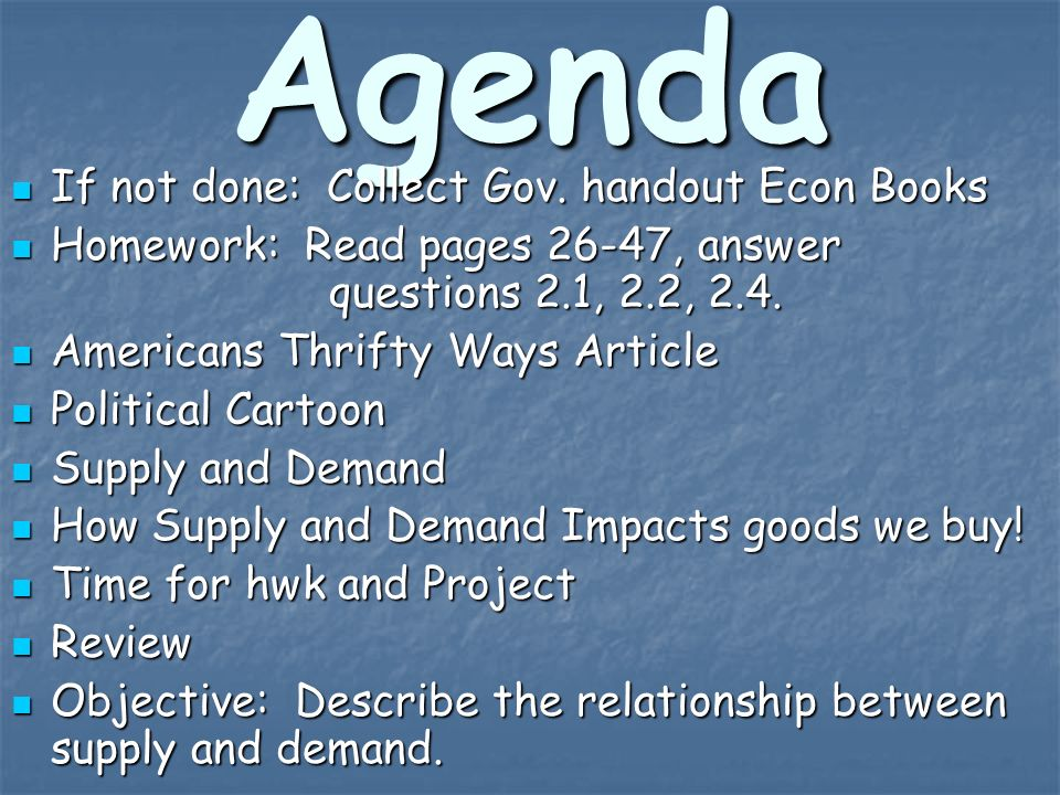 Economics Supply and Demand Agenda If not done: Collect Gov. handout ...