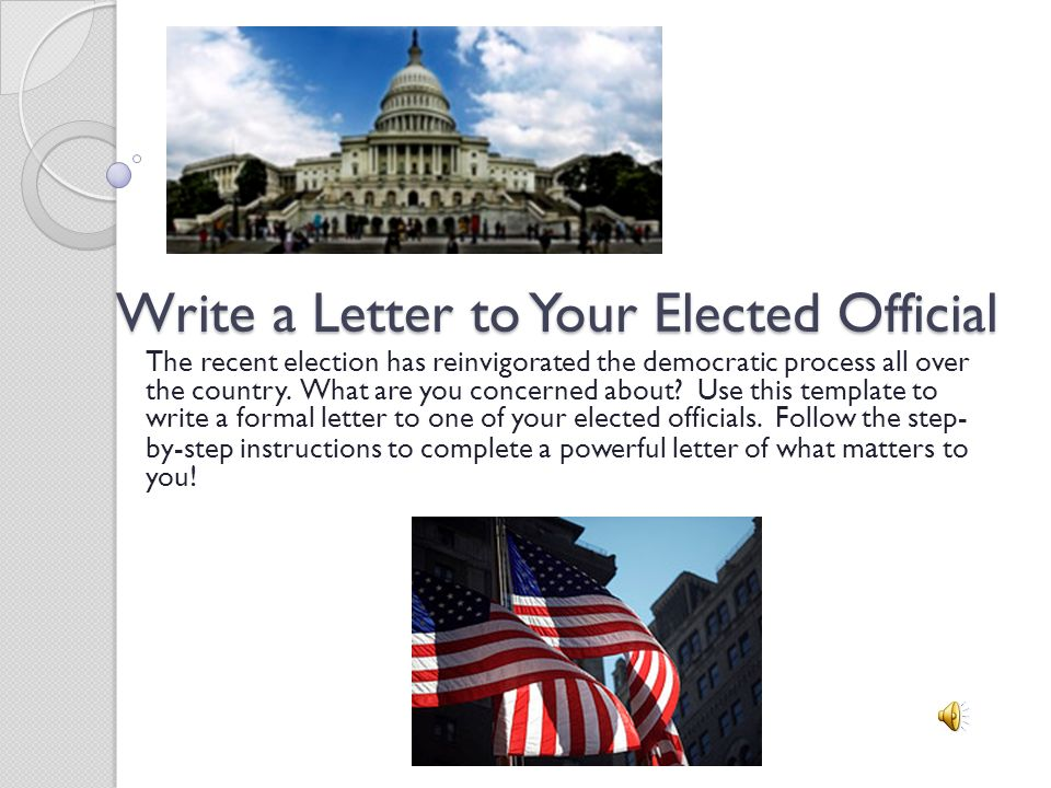 write a letter to your elected official the recent election has reinvigorated the democratic process all