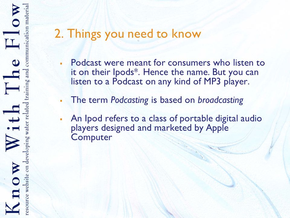 Basics of Podcasting  Content 1 What are podcasts 2 Things you need