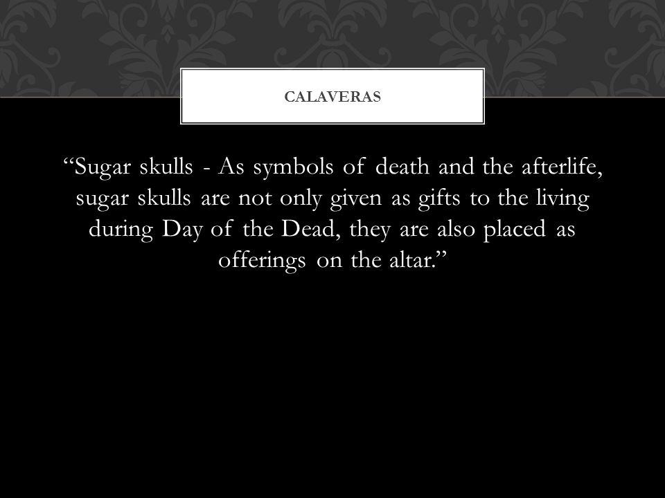 Sugar Skulls As Symbols Of Death And The Afterlife Sugar Skulls