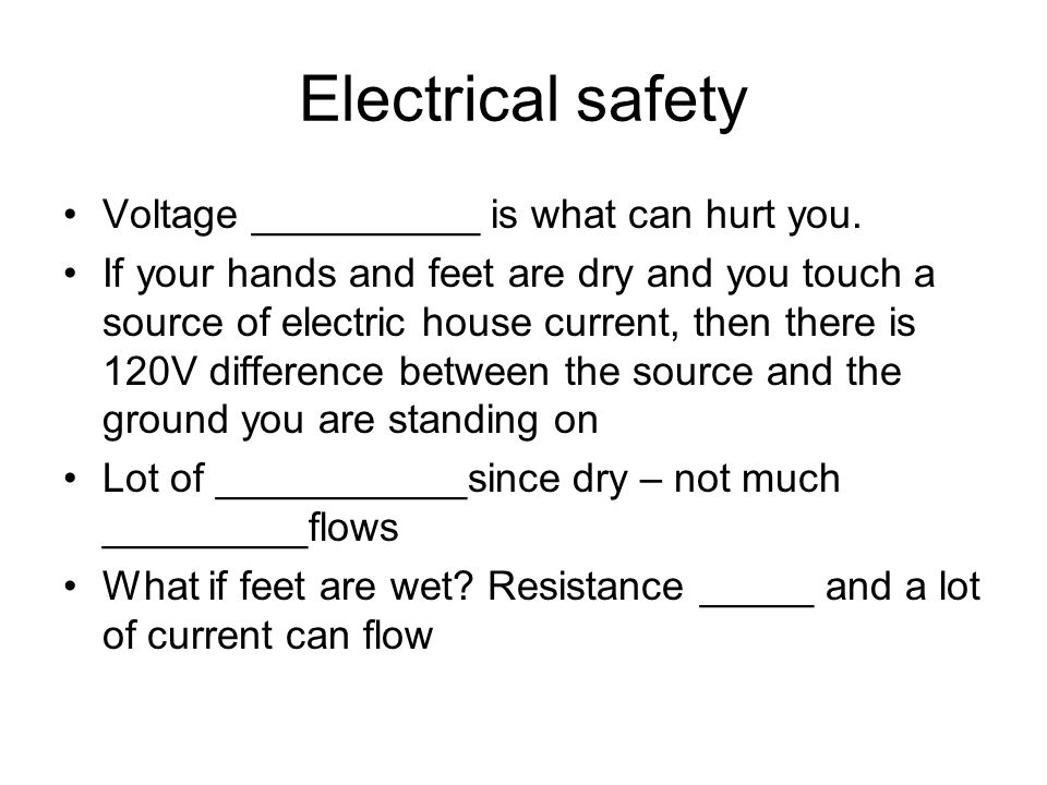 Electrical safety Voltage __________ is what can hurt you.
