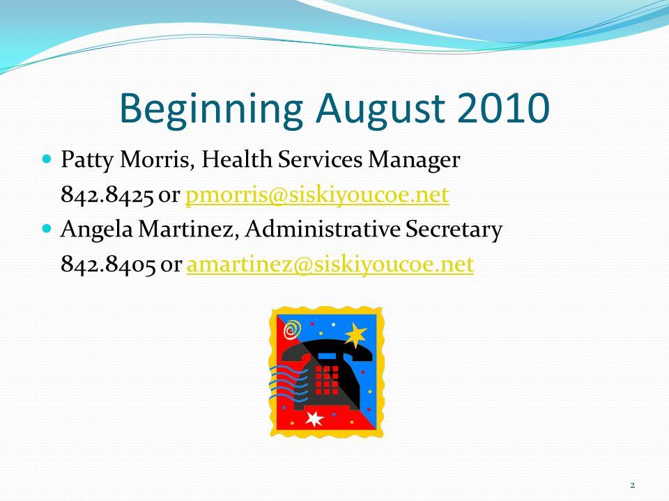 SCOE Health Services Beginning August 2010 Patty Morris