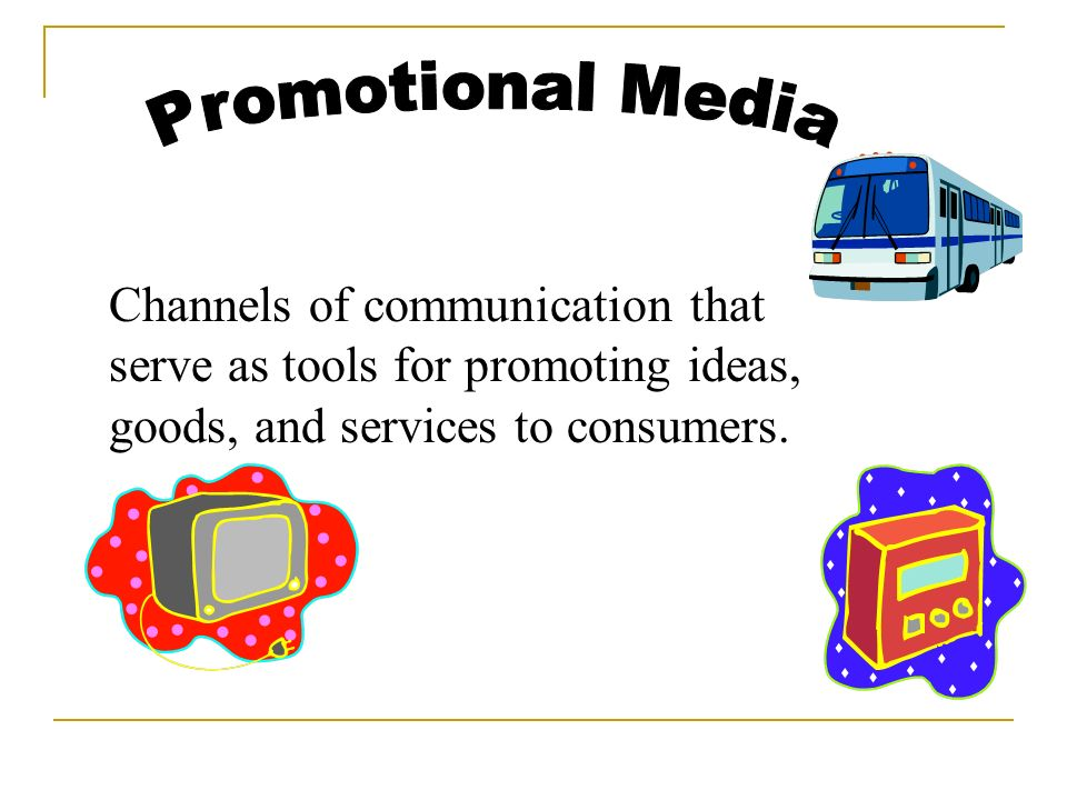 Channels of communication that serve as tools for promoting ideas, goods, and services to consumers.
