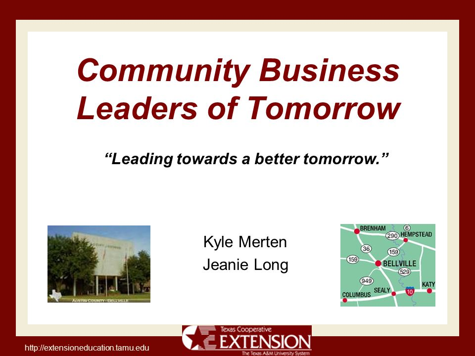 Community Business Leaders Of Tomorrow Kyle Merten Jeanie Long Leading Towards A Better Tomorrow Ppt Download