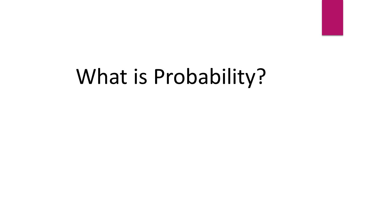 What is Probability