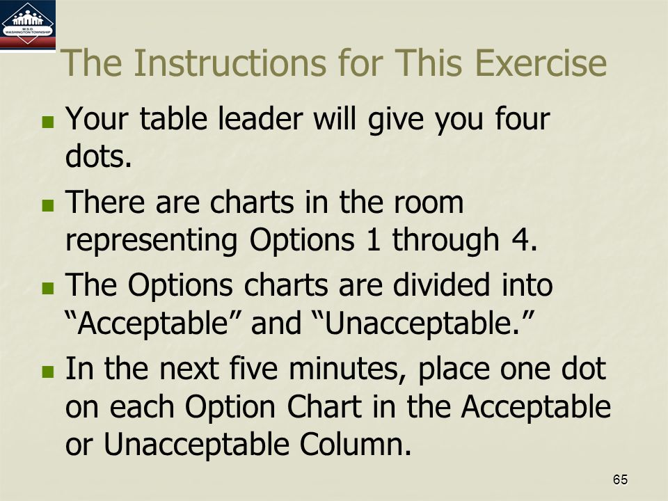65 The Instructions for This Exercise Your table leader will give you four dots.