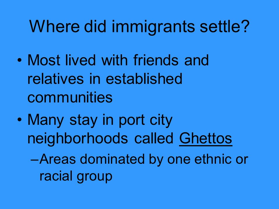 Where did immigrants settle.