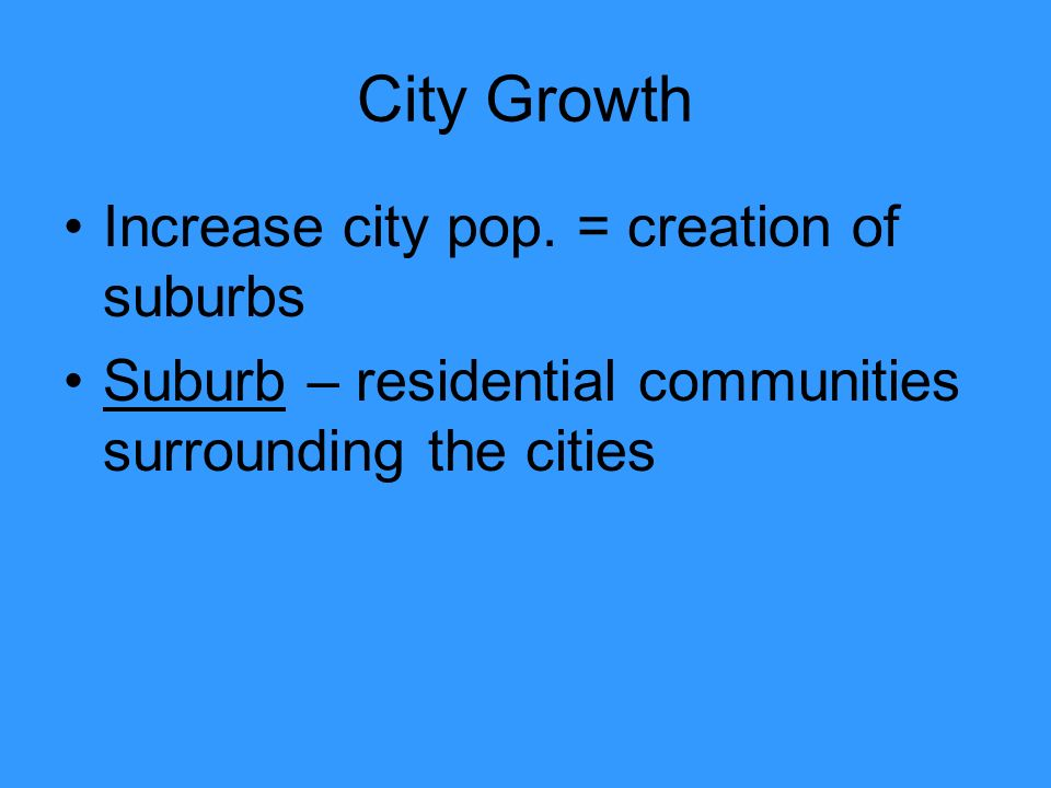 City Growth Increase city pop.