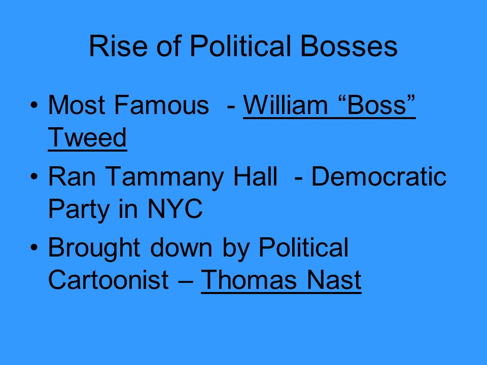 Rise of Political Bosses Most Famous - William Boss Tweed Ran Tammany Hall - Democratic Party in NYC Brought down by Political Cartoonist – Thomas Nast