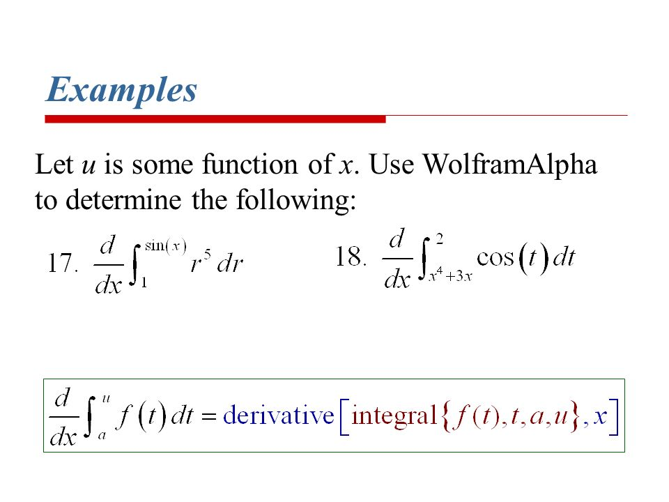Examples Let u is some function of x. Use WolframAlpha to determine the following: