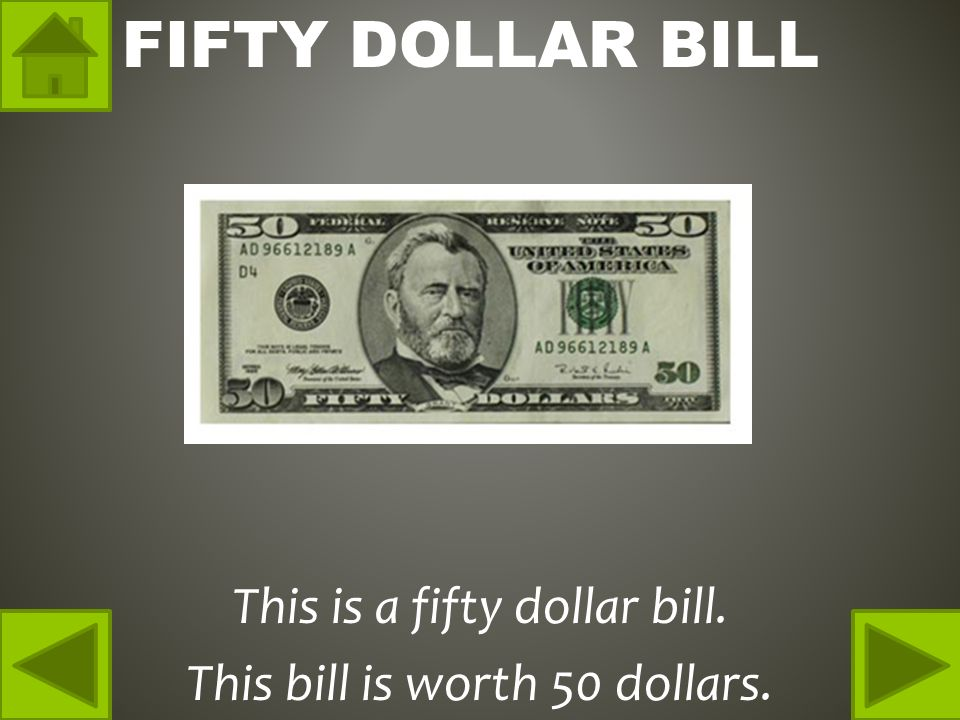 FIFTY DOLLAR BILL This is a fifty dollar bill. This bill is worth 50 dollars.