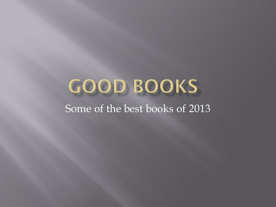 Some of the best books of 2013